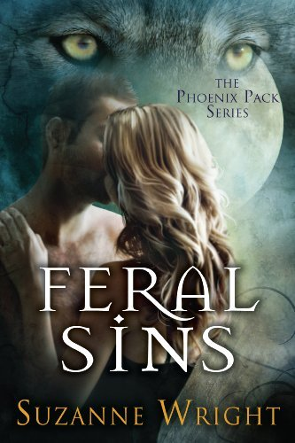 Feral Sins (The Phoenix Pack Series) by Suzanne Wright