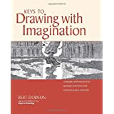 """Keys to Drawing with Imagination: Strategies and Exercises for Gaining Confidence and Enhancing Creativityvon """"Bert Dodson"""""""