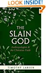 The Slain God: Anthropologists and th...