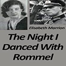 The Night I Danced with Rommel (       UNABRIDGED) by Elisabeth Marrion Narrated by Nancy Peterson, Bennett Allen