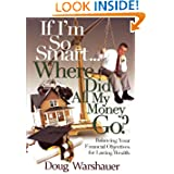 If I'm So Smart Where Did All My Money Go by Doug Warshauer