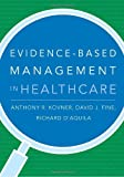 img - for By Anthony R. Kovner - Evidence-Based Management in Healthcare book / textbook / text book