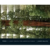 Tree: A New Vision of the American Forest by Jim Balog (2005) Hardcover