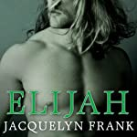 Elijah: Nightwalkers Series, Book 3 (       UNABRIDGED) by Jacquelyn Frank Narrated by Xe Sands
