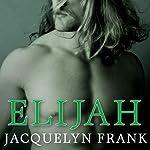 Elijah: Nightwalkers Series, Book 3 | Jacquelyn Frank