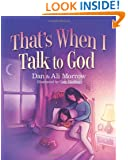That's When I Talk to God