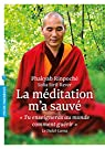 La méditation m'a sauvé: «Tu enseigneras au monde comment guérir» Le Dalaï-Lama par Rinpoche