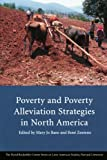 img - for Poverty and Poverty Alleviation Strategies in North America (David Rockefeller Center Series on Latin American Studies) book / textbook / text book