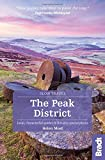 The Peak District: Local, characterful guides to Britain's special places (Bradt Slow Travel)