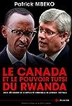 Le Canada et le Pouvoir Tutsi du Rwan...