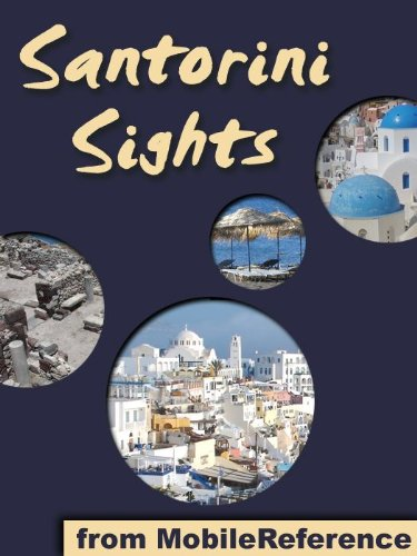 Santorini Sights 2011: a travel guide to the top 12 attractions in Santorini, Greece (Mobi Sights)