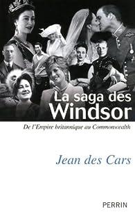 La saga des Windsor par Jean Des Cars