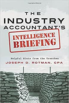 The Industry Accountant's Intelligence Briefing: Helpful Hints From The Trenches
