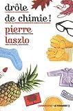 echange, troc Pierre Làszló - Drôle de chimie !
