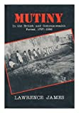 Mutiny in the British and Commonwealth forces, 1797-1956 (0907675700) by James, Lawrence