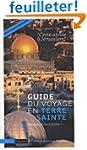 Guide du voyage en Terre sainte : Cet...