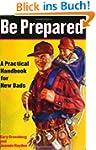 Be Prepared: A Practical Handbook for...