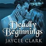 Deadly Beginnings: Kinncaid Brothers Series #0.5 | Jaycee Clark