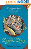The Dragon Diary: Dragonology Chronicles Volume 2 (Ologies)
