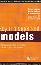 Key Management Models The 60 models every manager needs to know by Marcel Van Assen