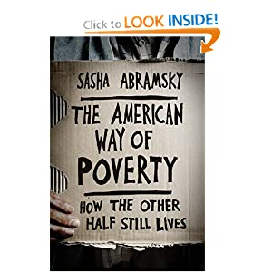 The American Way of Poverty: How the Other Half Still Lives by Sasha Abramsky