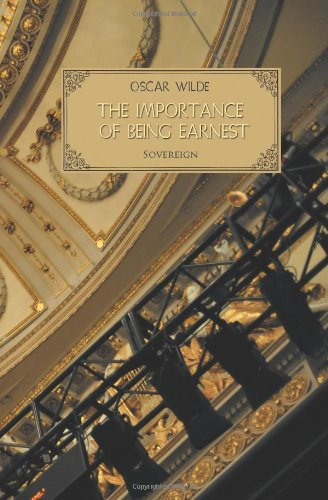 The Importance of Being Earnest: A Trivial Comedy for Serious People (Plays by Oscar Wilde)