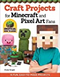 Craft Projects for Minecraft and Pixe...