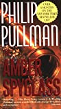 The Amber Spyglass (His Dark Materials, Book 3) (0345413377) by Pullman, Philip