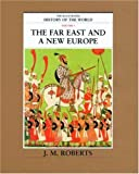 The Far East and a New Europe (The Illustrated History of the World, Volume 5) (0195215230) by Roberts, J. M.