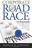 img - for Corporate Road Race: 12 Essentials for Managing Yourself, Your Boss and Your Co-Workers to Achieve Career Success book / textbook / text book
