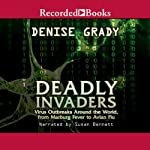 Deadly Invaders: Virus Outbreaks Around the World | Denise Grady