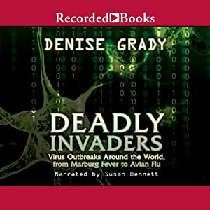 Deadly Invaders: Virus Outbreaks Around the World | [Denise Grady]