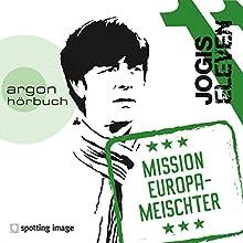 Jogis Eleven: Mission Europameischter (       ungekürzt) von Christian Schiffer Gesprochen von: Christian Schiffer