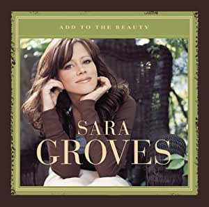 Sara Groves - Add to the Beauty - Amazon.com Music