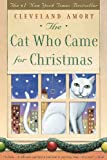 Cat Who Came For Christmas (Turtleback School & Library Binding Edition) (1417624035) by Cleveland Amory