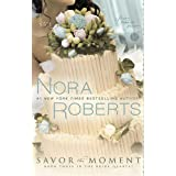 Savor the Moment: Book Three in the Bride Quartetby Nora Roberts