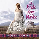 The Bride Says Maybe  (Brides of Wishmore Series, Book 2)