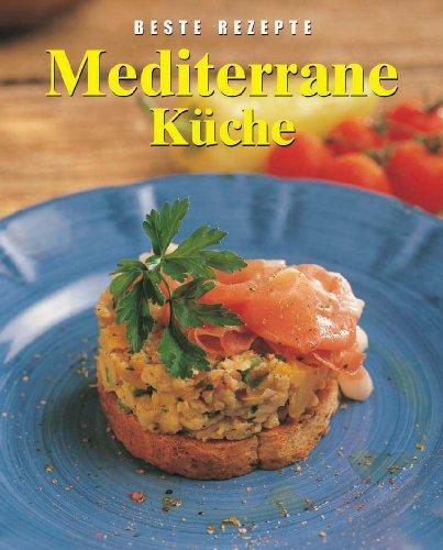 Mediterrane Küche - Beste Rezepte   BookCrossing.com
