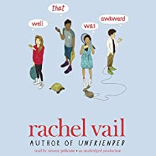 Well, That Was Awkward Audiobook by Rachel Vail Narrated by Simone Policano