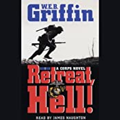 Retreat, Hell! | [W. E. B. Griffin]