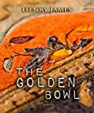 Image of The Golden Bowl: (illustrated)