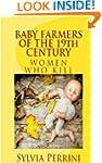 BABY FARMERS OF THE 19th CENTURY (FEM...