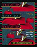 img - for Educators Supporting Educators: A Guide to Organizing School Support Teams book / textbook / text book