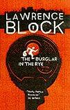 The Burglar in the Rye (Bernie Rhodenbarr Mystery)