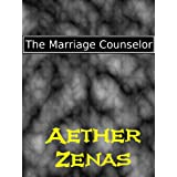 The Marriage Counselor ~ Aether Zenas