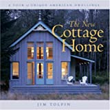 The New Cottage Home: A Tour of Unique American Dwellings ~ Jim Tolpin