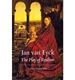 img - for [(Jan Van Eyck: The Play of Realism )] [Author: Craig Harbison] [Jan-2012] book / textbook / text book