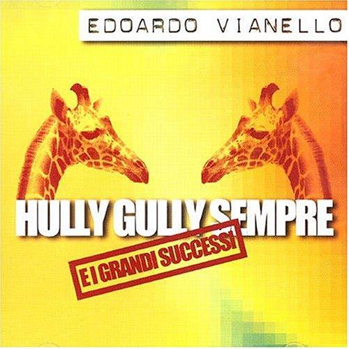 Edoardo Vianello - Hully Gully Sempre - Zortam Music