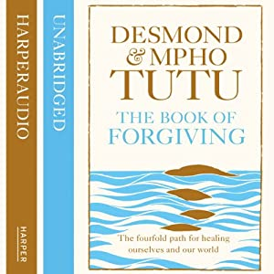 The Book of Forgiving: The Fourfold Path for Healing Ourselves and Our World Audiobook