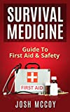Survival Medicine: Preppers Guide To Emergency First Aid & Safety (Essential Medical Skills)